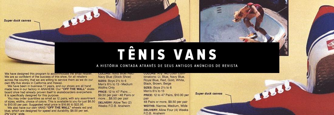 Tênis Vans: a história contada através de seus antigos anúncios de revista