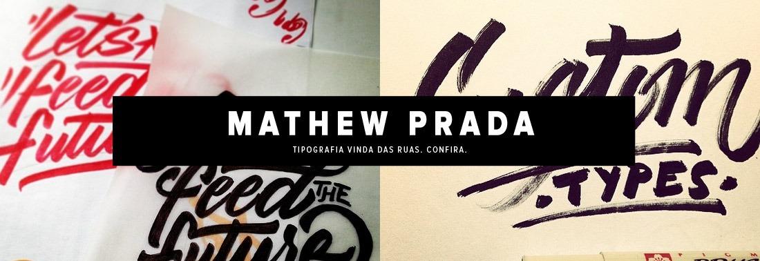 Mathew Prada, design e tipografia vindo das ruas