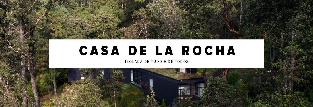 Casa De La Rocha, uma casa isolada de tudo e todos