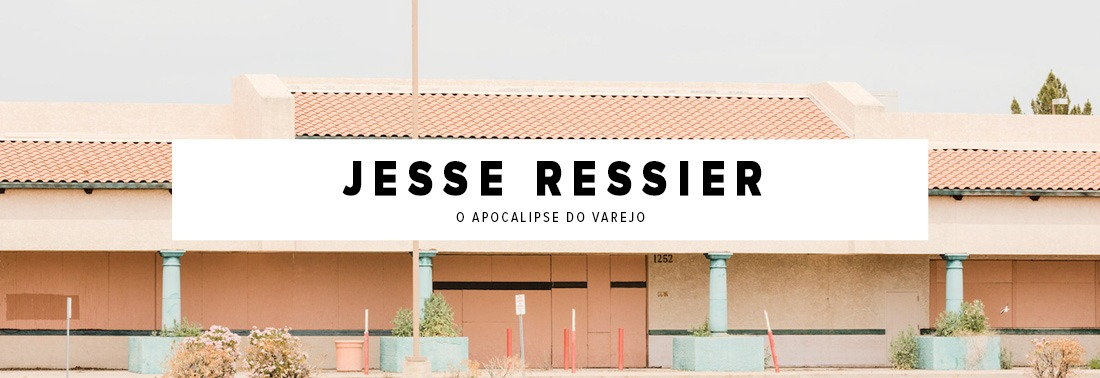 O Apocalipse do Varejo, uma brilhante série do fotógrafo Jesse Riesser