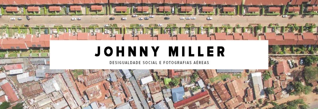 Um retrato da Desigualdade Social nas fotos aéreas de Johnny Miller