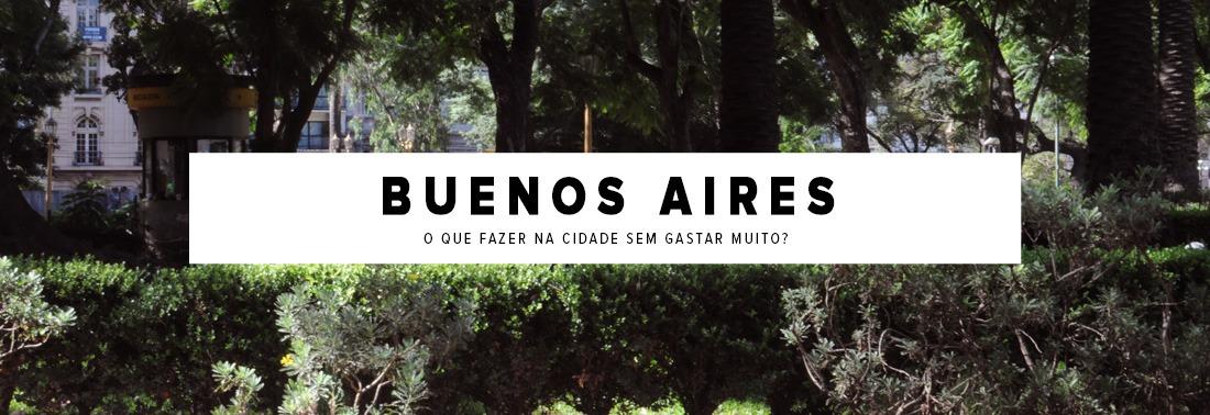O que fazer em Buenos Aires sem gastar muito?