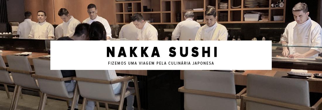 Nakka Sushi: uma viagem de primeira classe pelos sabores da culinária japonesa.