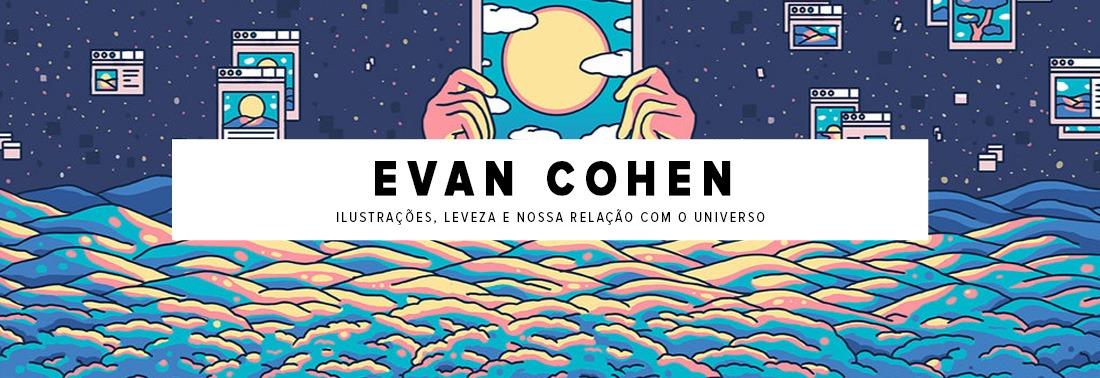 Evan Cohen: ilustrações, leveza e nossa relação com o universo